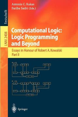 Computational Logic: Logic Programming and Beyond: Essays in Honour of Robert A. Kowalski, Part II