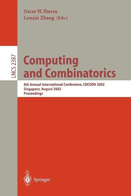 Computing and Combinatorics: 8th Annual International Conference, COCOON 2002, Singapore, August 15-17, 2002 Proceedings