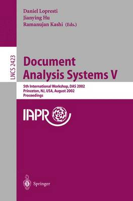 Document Analysis Systems V: 5th International Workshop, DAS 2002, Princeton, NJ, USA, August 19-21, 2002. Proceedings