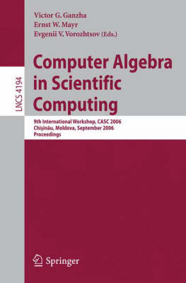 Computer Algebra in Scientific Computing: 9th International Workshop, CASC 2006, Chisinau, Moldova, September 11-15, 2006, Proceedings
