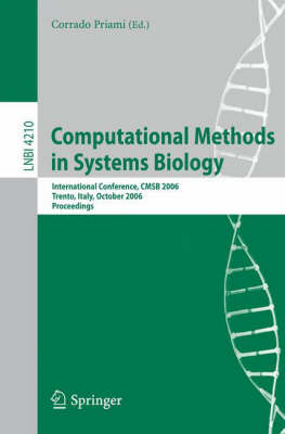 Computational Methods in Systems Biology: International Conference, CMSB 2006, Trento, Italy, October 18-19, 2006, Proceedings