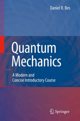 Quantum Mechanics: A Modern and Concise Introductory Course