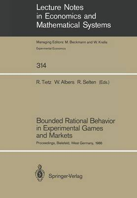 Bounded Rational Behavior in Experimental Games and Markets: Proceedings of the Fourth Conference on Experimental Economics, Bielefeld, West Germany, September 21-25, 1986