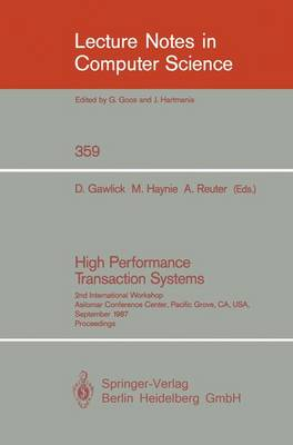 High Performance Transaction Systems: 2nd International Workshop, Asilomar Conference Center, Pacific Grove, CA, USA, September 28-30, 1987. Proceedings