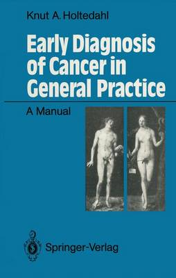 Early Diagnosis of Cancer in General Practice: A Manual