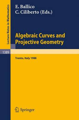 Algebraic Curves and Projective Geometry: Proceedings of the Conference Held in Trento, Italy, March 21-25, 1988