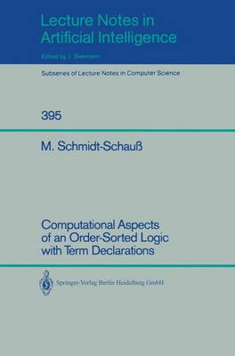 Computational Aspects of an Order-Sorted Logic with Term Declarations