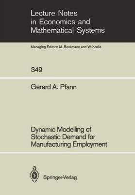 Dynamic Modelling of Stochastic Demand for Manufacturing Employment