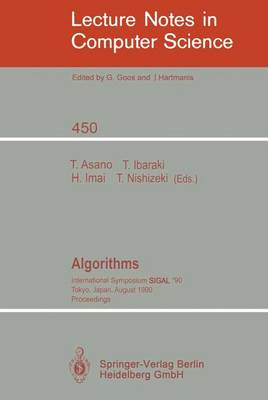 Algorithms: International Symposium SIGAL '90, Tokyo, Japan, August 16-18, 1990. Proceedings