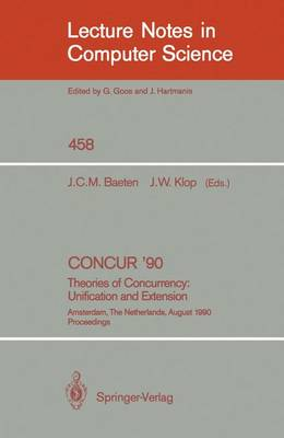 CONCUR '90: Theories of Concurrency: Unification and Extension: Theories of Concurrency: Unification and Extension