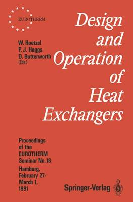 Design and Operation of Heat Exchangers: Proceedings of the EUROTHERM Seminar No.18, February 27-March 1, 1991, Hamburg, Germany