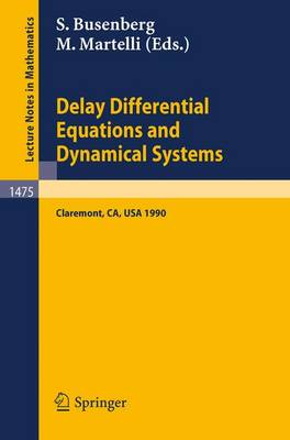 Delay Differential Equations and Dynamical Systems: Proceedings of a Conference in honor of Kenneth Cooke held in Claremont, California, Jan. 13-16, 1990