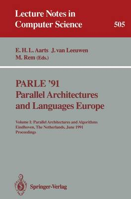 PARLE '91. Parallel Architectures and Languages Europe: Volume I: Parallel Architectures and Algorithms. Eindhoven, The Netherlands, June 10-13, 1991. Proceedings