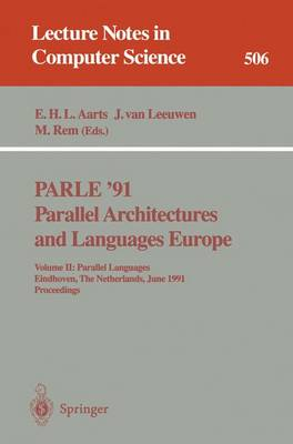 PARLE '91. Parallel Architectures and Languages Europe: Volume II: Parallel Languages. Eindhoven, The Netherlands, June 10-13, 1991. Proceedings