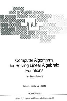 Computer Algorithms for Solving Linear Algebraic Equations: The State of the Art - Conference Proceedings: 1990