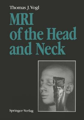 MRI of the Head and Neck: Functional Anatomy, Clinical Findings, Pathology, Imaging