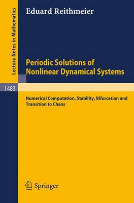 Periodic Solutions of Nonlinear Dynamical Systems: Numerical Computation, Stability, Bifurcation and Transition to Chaos