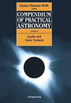 Compendium of Practical Astronomy: Volume 2: Earth and Solar System