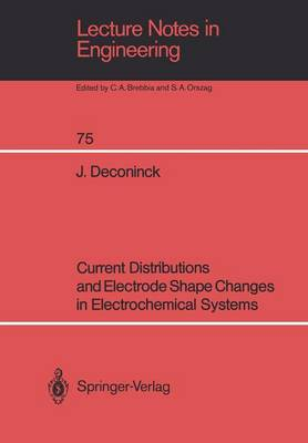Current Distributions and Electrode Shape Changes in Electrochemical Systems