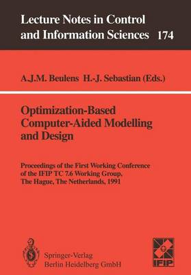 Optimization-Based Computer-Aided Modelling and Design: Proceedings of the First Working Conference of the IFIP TC 7.6 Working Group, The Hague, The Netherlands, 1991