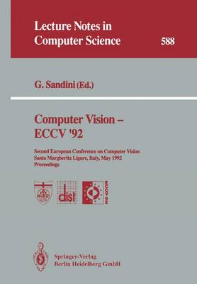 Computer Vision - ECCV '92: Second European Conference on Computer Vision Santa Margherita Ligure, Italy, May 19-22, 1992 Proceedings