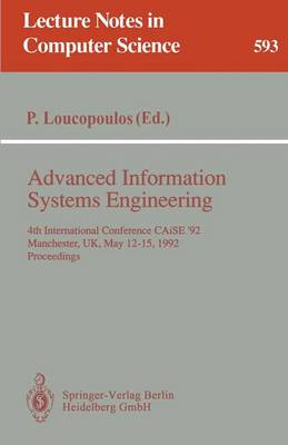 Advanced Information Systems Engineering: 4th International Conference CAiSE '92, Manchester, UK, May 12-15, 1992. Proceedings