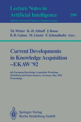 Current Developments in Knowledge Acquisition - EKAW'92: 6th European Knowledge Acquisition Workshop, Heidelberg and Kaiserslautern, Germany, May 18-22, 1992. Proceedings