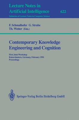Contemporary Knowledge Engineering and Cognition: First Joint Workshop, Kaiserslautern, Germany, February 21-22,1991. Proceedings