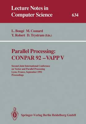 Parallel Processing: CONPAR 92 - VAPP V: Second Joint International Conference on Vector and Parallel Processing, Lyon, France, September 1-4, 1992 Proceedings