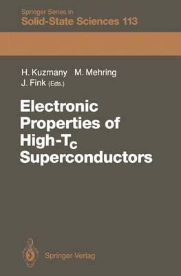 Electronic Properties of High-Tc Superconductors: The Normal and the Superconducting State of High-Tc Materials - Proceedings of the International Winter School, Kirchberg, Tyrol, March 7-14 1992