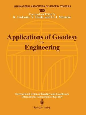Applications of Geodesy to Engineering: Symposium No. 108, Stuttgart, Germany, May 13-17, 1991