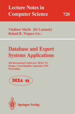 Database and Expert Systems Applications: 4th International Conference, DEXA'93, Prague, Czech Republic, September 6-8, 1993. Proceedings