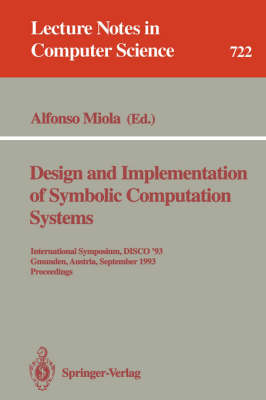 Design and Implementation of Symbolic Computation Systems: International Symposium, DISCO '93, Gmunden, Austria, September 15-17, 1993. Proceedings