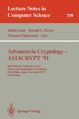 Advances in Cryptology - ASIACRYPT '91: International Conference on the Theory and Application of Cryptology, Fujiyoshida, Japan, November 11-14, 1991. Proceedings