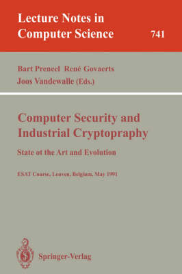 Computer Security and Industrial Cryptography: State of the Art and Evolution. ESAT Course, Leuven, Belgium, May 21-23, 1991