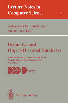 Deductive and Object-Oriented Databases: Third International Conference, DOOD '93, Phoenix, Arizona, USA, December 6-8, 1993. Proceedings