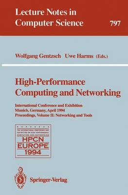 High-Performance Computing and Networking: International Conference and Exhibition, Munich, Germany, April 18 - 20, 1994. Proceedings. Volume 2: Networking and Tools