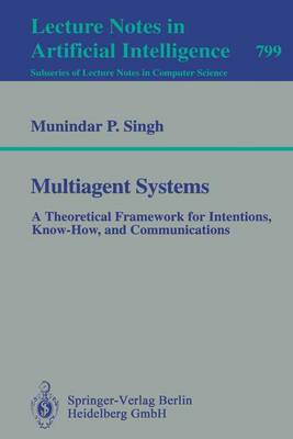Multiagent Systems: A Theoretical Framework for Intentions, Know-How, and Communications