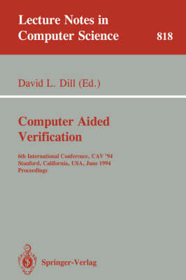 Computer Aided Verification: 6th International Conference, CAV '94, Stanford, California, USA, June 21-23, 1994. Proceedings