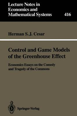 Control and Game Models of the Greenhouse Effect: Economics Essays on the Comedy and Tragedy of the Commons