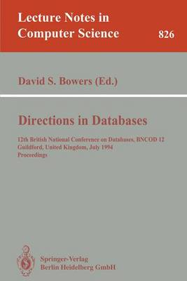 Directions in Databases: 12th British National Conference on Databases, BNCOD 12, Guildford, United Kingdom, July 6-8, 1994. Proceedings