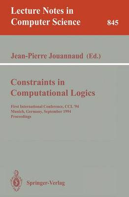 Constraints in Computational Logics: First International Conference, CCL '94, Munich, Germany, September 7 - 9, 1994. Proceedings