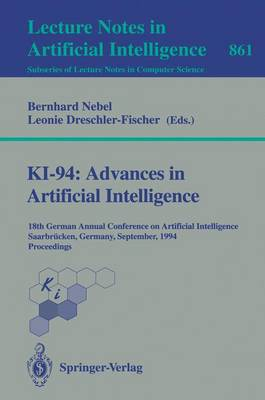 KI-94: Advances in Artificial Intelligence: 18th German Annual Conference on Artificial Intelligence, Saarbrucken, September 18-23, 1994. Proceedings