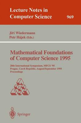 Mathematical Foundations of Computer Science 1995: 20th International Symposium, MFCS'95, Prague, Czech Republic, August 28 - September 1, 1995. Proceedings