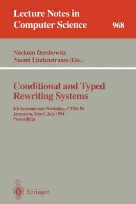 Conditional and Typed Rewriting Systems: 4th International Workshop, CTRS-94, Jerusalem, Israel, July 13 - 15, 1994. Proceedings