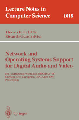 Network and Operating Systems Support for Digital Audio and Video: 5th International Workshop, NOSSDAV '95, Durham, New Hampshire, USA, April 19-21, 1995. Proceedings