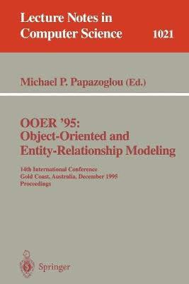 OOER '95 Object-Oriented and Entity-Relationship Modeling: 14th International Conference, Gold Coast, Australia, December 13 - 15, 1995. Proceedings