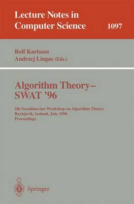 Algorithm Theory - SWAT '96: 5th Scandinavian Workshop on Algorithm Theory, Reykjavik, Iceland, July 1996. Proceedings