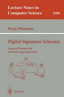 Digital Signature Schemes: General Framework and Fail-Stop Signatures