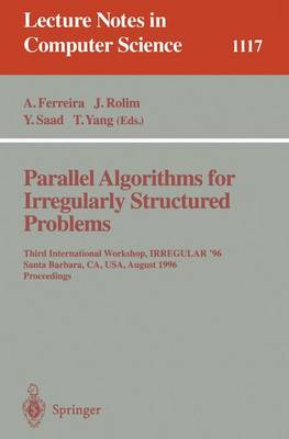 Parallel Algorithms for Irregularly Structured Problems: Third International Workshop, IRREGULAR '96, Santa Barbara, CA, USA, August 19 - 21, 1996. Proceedings